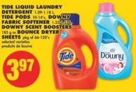 Tide Liquid Laundry Detergent 1.09-1.18 L - Tide PODS 10-14's - Downy Fabric Softener 1.23-1.53 L - Downy Scent Boosters 185 g or Bounce Dryer Sheets Pkg of 66-120's