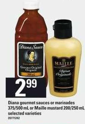 Diana Gourmet Sauces Or Marinades - 375/500 mL or Maille Mustard - 200/250 mL