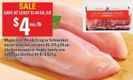 Maple Leaf - Ready Crisp Or Schneiders Bacon 65-375 G $4 Ea. - Chicken Breasts Or Thighs - Boneless Skinless $4 Lb