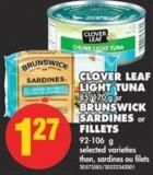 Clover Leaf Light Tuna - 85/170 g or Brunswick Sardines or Fillets - 92-106 g