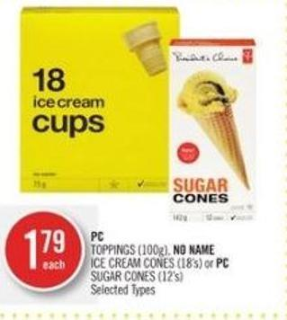 PC Toppings (100g) - No Name Ice Cream Cones (18's) or PC Sugar Cones (12's)
