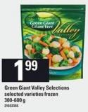 Green Giant Valley Selections - 300-600 G