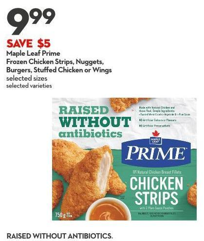 Maple Leaf Prime Frozen Chicken Strips - Nuggets - Burgers - Stuffed Chicken or Wings