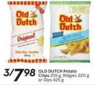 Old Dutch Potato 255 g - Ridgies 220 g or Dips 425 g