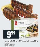 Lobster Tails 4-5 Oz. Or PC Mussels In Sauce 907 g