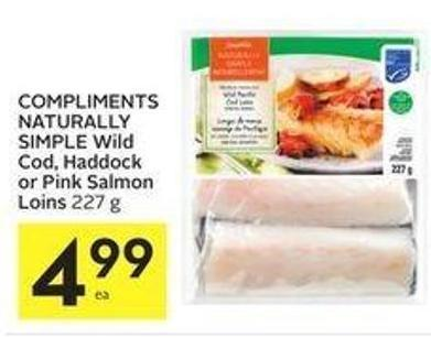 Compliments Naturally Simple Wild Cod - Haddock or Pink Salmon Loins