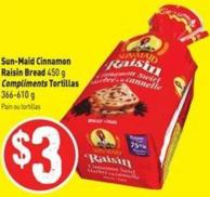 Sun-maid Cinnamon Raisin Bread 450 g Compliments Tortillas 366-610 g