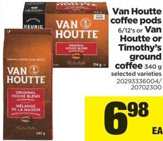 Van Houtte Coffee PODS - 6/12's Or Van Houtte Or Timothy's Ground Coffee - 340 G