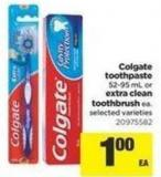 Colgate Toothpaste - 52-95 mL or Extra Clean Toothbrush