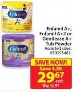 Enfamil A+ - Enfamil A+2 or Gentlease A + Tub Powder