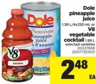 Dole Pineapple Juice - 1.36 L/4x250 mL Or V8 Vegetable Cocktail - 1.89 L