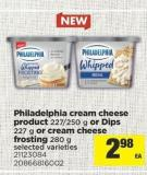 Philadelphia Cream Cheese Product - 227/250 G Or Dips - 227 G Or Cream Cheese Frosting - 280 G
