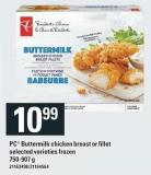 PC Buttermilk Chicken Breast Or Fillet - 750-907 g