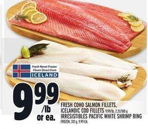Fresh Coho Salmon Fillets - Icelandic Cod Fillets - Irresistibles Pacific White Shrimp Ring