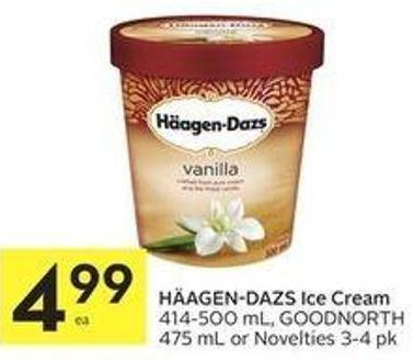 Häagen-dazs Ice Cream 414-500 mL - Goodnorth 475 mL or Novelties 3-4 Pk
