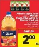 Allen's Apple Juice 1.89 L Or Minute Maid - Five Alive Or Nestea Iced Tea 8/10x200 mL