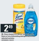 Mr. Clean Cleaners - 473-946 Ml - Lysol Wipes - 35's - Dawn Or Ivory Dishwashing Detergent - 532/573 Ml