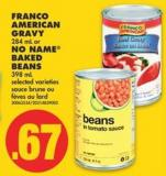 Franco American Gravy - 284 mL or No Name Baked Beans - 398 mL