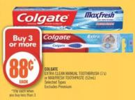 Colgate Extra Clean Manual Toothbrush (1's) or Maxfresh Toothpaste (52ml)