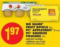 No Name Fruit Bowls - 4's - PC Appletreet - 6's or PC Squeeze Pouches - 4's