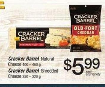 Cracker Barrel Natural Cheese 400 – 460 g  - Cracker Barrel Shredded Cheese 250 – 320 g