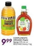 Compliments Organic Maple Syrup 375 mL or Beemaid Honey 1 Kg