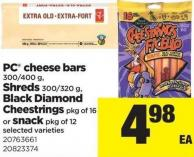 PC Cheese Bars - 300/400 G - Shreds - 300/320 G - Black Diamond Cheestrings - Pkg Of 16 Or Snack - Pkg Of 12