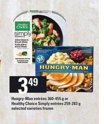 Hungry-man Entrées - 360-455 g or Healthy Choice Simply Entrées - 259-283 g