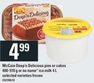 Mccain Deep'n Delicious Pies Or Cakes 400-510 G Or No Name Ice Milk 4 L