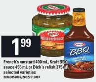 French's Mustard 400 mL - Kraft Bbq Sauce 455 mL Or Bick's Relish 375 mL
