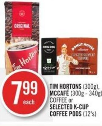 Tim Hortons (300g) - Mccafé (300g - 340g) Coffee or Selected K-cup Coffee PODS (12's)
