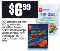 PC Smoked Salmon - 150 G Or PC Pacific Large White Shrimp - Raw Peeled - 31-40 Per Lb Frozen - 400 g