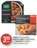 Crave Frozen Entrees - Healthy Choice Power Bowls or Stouffer's Fit Bowls