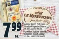 Agropur Import Collection Variety Of Imported Cheeses 125 - 250 g