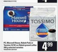 PC - Maxwell House - Nabob PODS Or Tassimo - 12/16's Or Nabob Ground Coffee - 300 g
