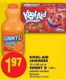 Kool-aid Jammers - 10 X 180 mL or Sunny D - 1.89 L