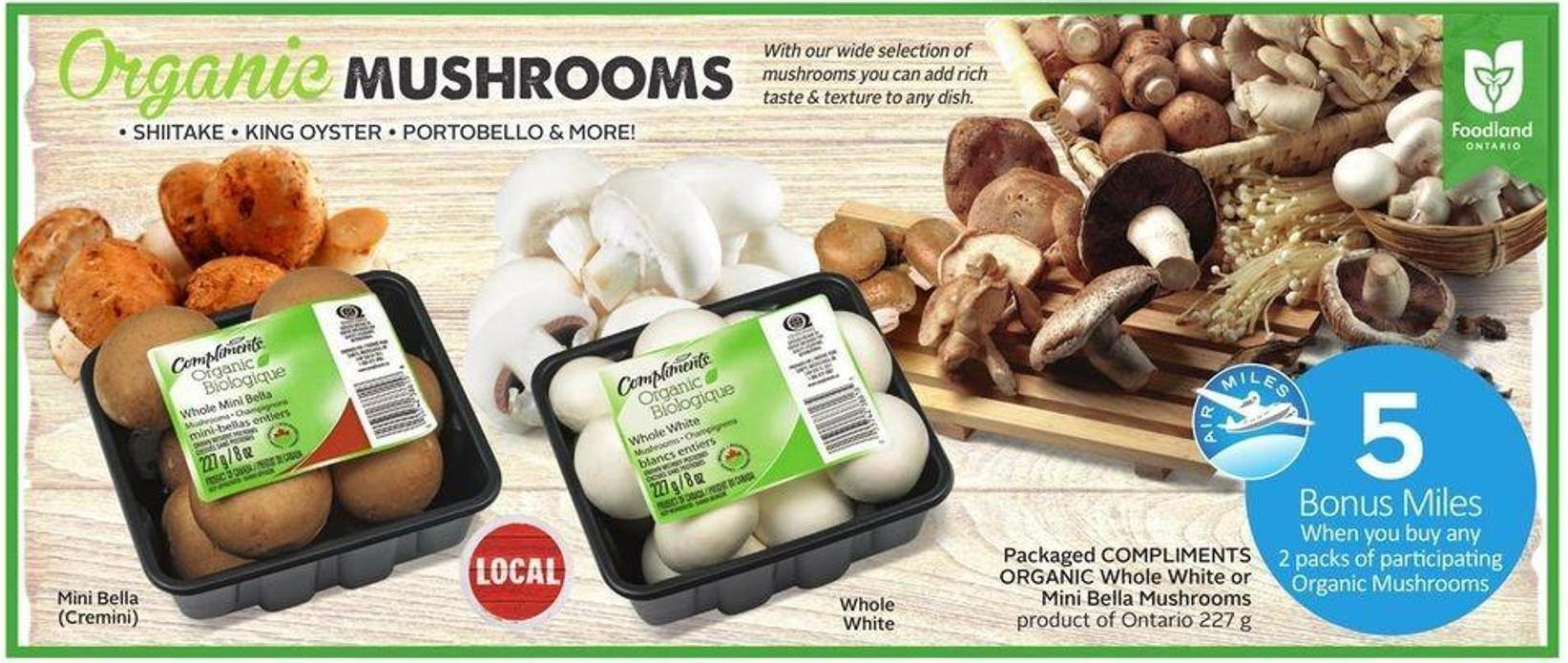 Packaged Compliments Organic Whole White or Mini Bella Mushrooms - 5 Air Miles Bonus Miles