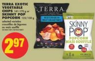 Terra Exotic Vegetable Chips 141-170 g or Skinny Pop Popcorn 125/150 g