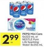 Pepsi Mini Cans 6x222 mL or Nestlé Pure Life Sparkling Water 8x355 mL