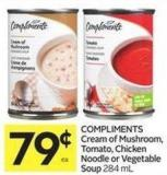 Compliments Cream of Mushroom Tomato - Chicken Noodle or Vegetable Soup 284 mL