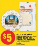 PC or Blue Menu Cheese Slices - 140-170 g Or Notre Dame Brie Or L'extra Camembert - 170 g
