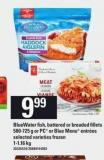 Bluewater Fish - Battered Or Breaded Fillets - 580-725 g Or PC Or Blue Menu Entrées - 1-1.16 Kg