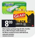 Glad Outdoor Garbage Bags - 20-40's - Swiffer Dry Or Wet Sweeper Cloths - 24/32's Or Air Wick Scented Oil Twin Refill - 40/42 Ml