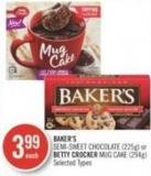 Baker's Semi-sweet Chocolate (225g) or Betty Crocker Mug Cake (294g)