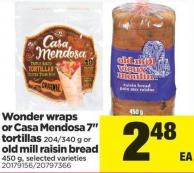 Wonder Wraps Or Casa Mendosa - 7in Tortillas - 204/340 G Or Old Mill Raisin Bread - 450 G
