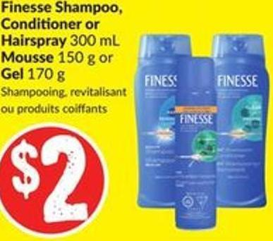 Finesse Shampoo - Conditioner or Hairspray 300 mL Mousse 150 g or Gel 170 g
