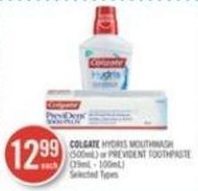 Colgate Hydris Mouthwash (500ml) or Prevident Toothpaste (39ml - 100ml)