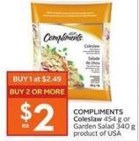 Compliments Coleslaw 454 g or Garden Salad 340 g - Product of USA