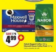 Nabob Bagged Coffee 300 g Maxwell House Coffee Pods 117 g