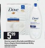 Dove Bar Soap - 8 X 90 G - Body Wash 650 Ml Or Dove Or Degree Clinical Deodorant - 45/48 G